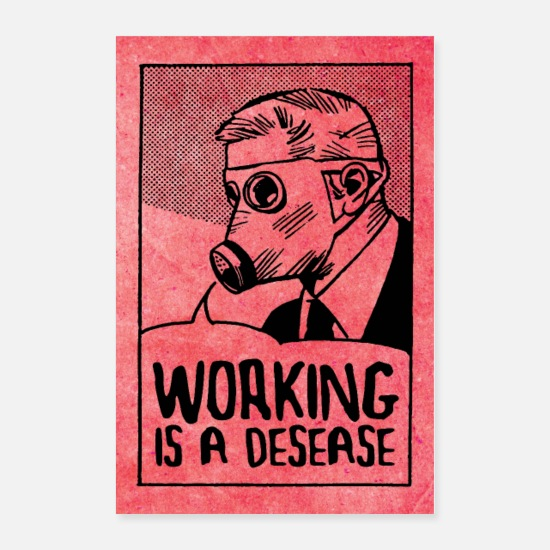 Comics Posters - Working is a Disease - Smash Capitalism - Posters white
