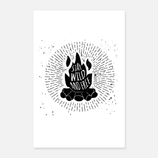Camping Posters - STAY WILD AND FREE - Posters white
