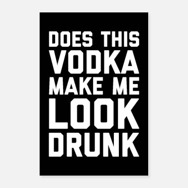 Vodka Vodka Look Drunk Funny Quote Poster - Poster