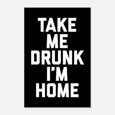 Tequila Take Me Drunk 2 Funny Quote Poster - Poster