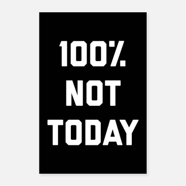 Social 100% Not Today Funny Quote Poster - Poster