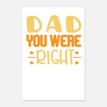 Right Dad you were right - Poster