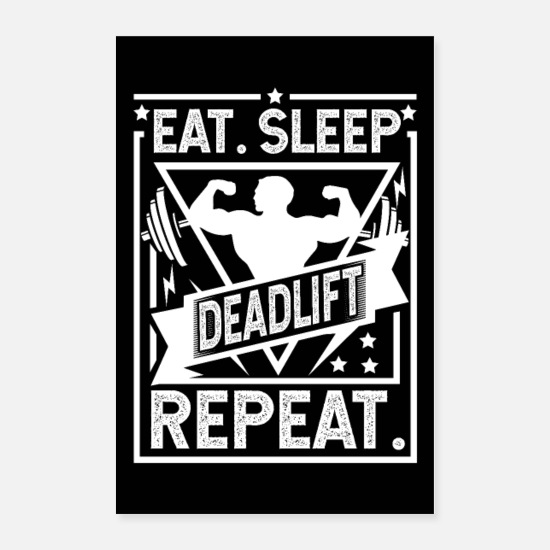 Gym Posters - Eat Sleep Deadlift Repeat Poster - Posters white