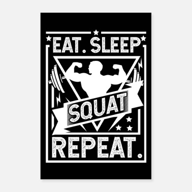 Sports Eat Sleep Squat Repeat - Gym, Workout Poster - Poster 24x36