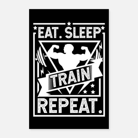 Motivational Posters - Eat Sleep Train Repeat - Gym, Workout Poster - Posters white