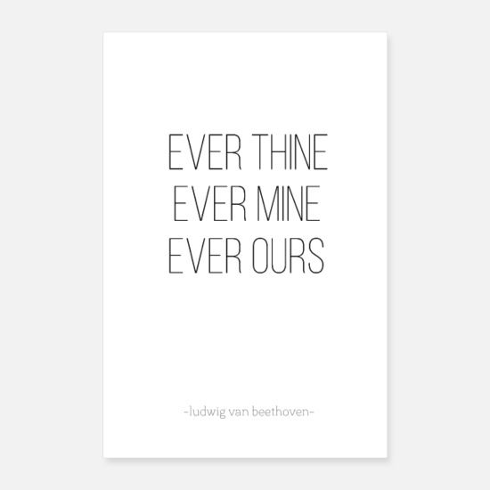 Typography Posters - Ever thine, ever mine, ever ours! - Posters white