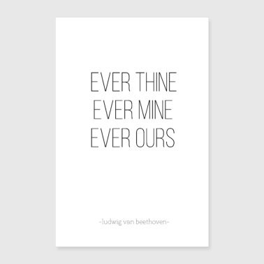 Ever thine, ever mine, ever ours! - Poster 24x36