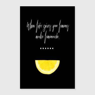 Inspirational Quote: When Life Gives You Lemons .. - Poster 24x36
