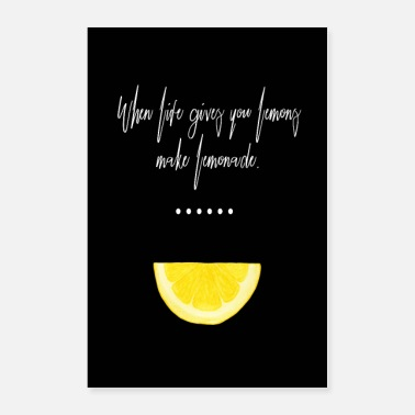 Motivational Inspirational Quote: When Life Gives You Lemons .. - Poster