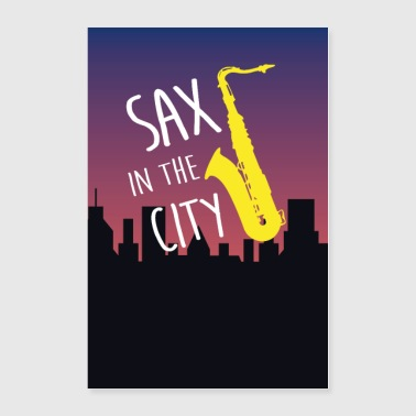 sax in the city - saxophone over the city skyline - Poster 24x36