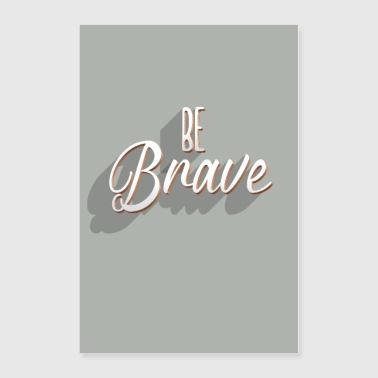 be brave - Poster 24x36