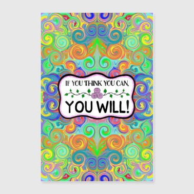If you think you can, you will! - Poster 24x36