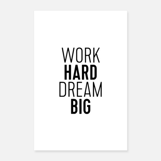 White Posters - Work Hard Dream Big - Posters white