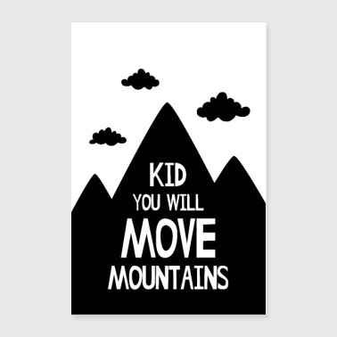 Nursery Poster - Kid You Will Move Mountains - Poster 24x36
