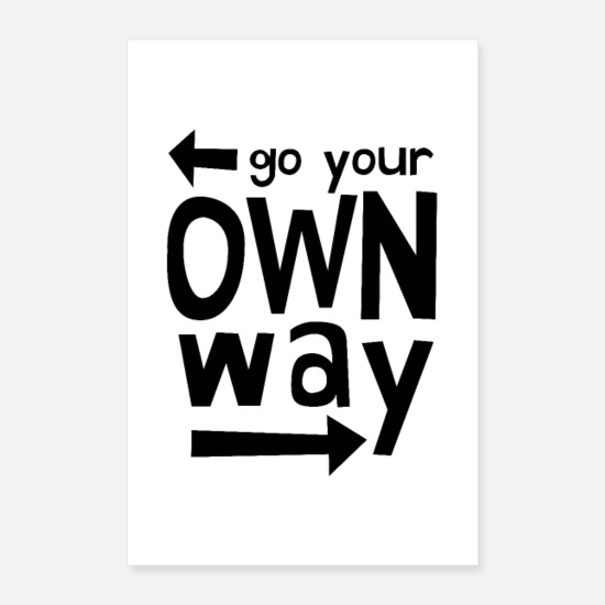 Birthday Posters - Go Your Own Way - Posters white