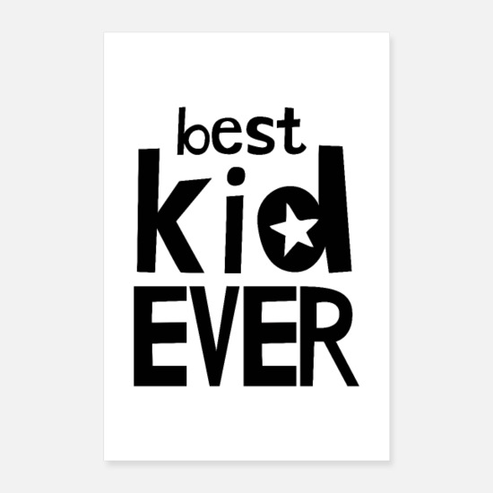 Typography Posters - Best Kid Ever - Posters white