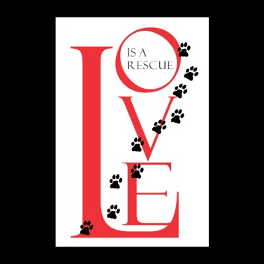 Love Is a Rescue Poster - Poster 24x36