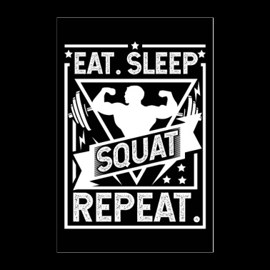 Eat Sleep Squat Repeat - Gym, Workout Poster - Poster 24x36