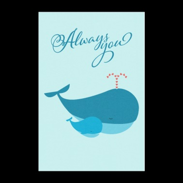 Always you – whale mother and child in love - Poster 24x36
