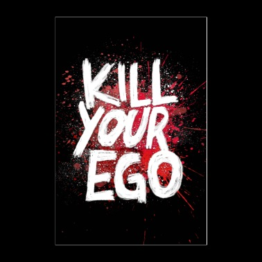 Kill your Ego - Poster - Poster 24x36