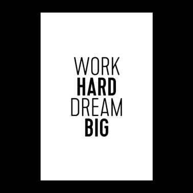 Work Hard Dream Big - Poster 24x36