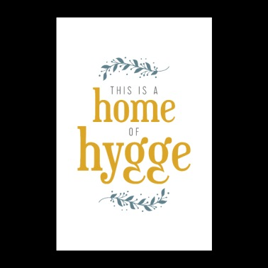 This is a home of hygge - Poster 24x36