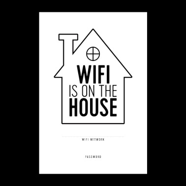 WiFi is on the House - Poster 24x36