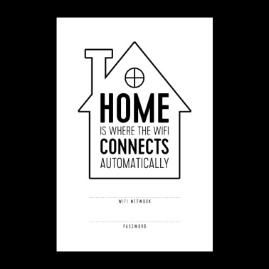 Home is Where WiFi Connects Automatically - Poster 24x36