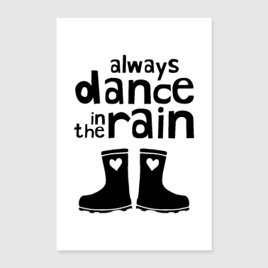 Always Dance In The Rain - Poster 24x36