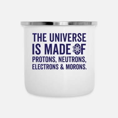 Moron The Universe Is Made Of Morons - Camper Mug