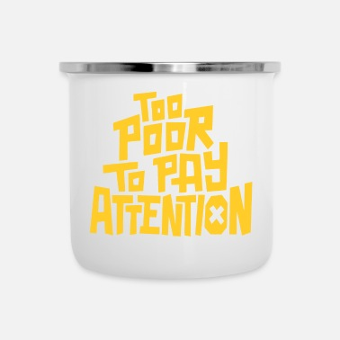 Pay To pay attention - Enamel Mug