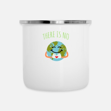 B Day There Is No Planet B - Earth Day - Camper Mug