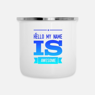 Hello-my-name-is Hello my name is awesome - Camper Mug