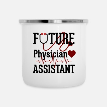 Physician Assistant Student Physician Assistant Healthcare PA Job Gift - Enamel Mug