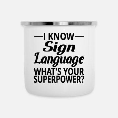 Language I Know Sign Language What's Your Superpower? - Camper Mug