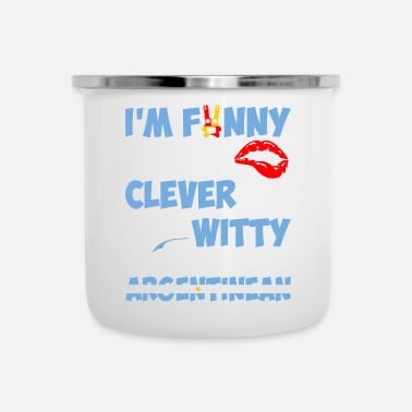 Witty Im Funny Sexy Clever And Witty Im Argentinean - Camper Mug