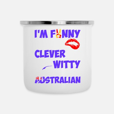 Witty Im Funny Sexy Clever And Witty Im Australian - Camper Mug