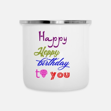 Happy Birthday Happy Happy birthday - Camper Mug