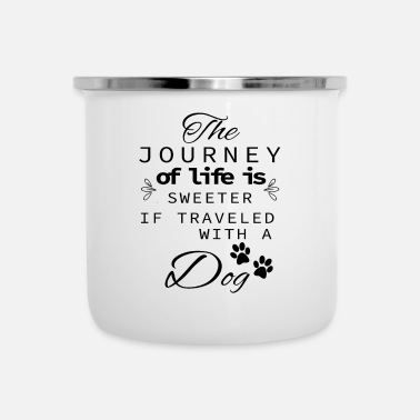 Bull The Journey Of Life Is Sweeter With A Dog - Camper Mug