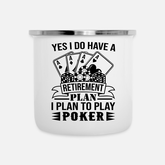 Playing Mugs & Drinkware - I Plan To Play Poker - Enamel Mug white