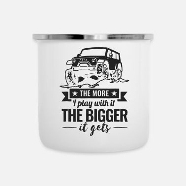 The Bigger It The More I Play With It The Bigger It Gets Jeeping - Enamel Mug