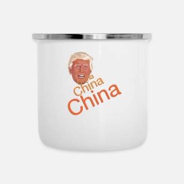 China Donald Trump - China, China, China - Camper Mug