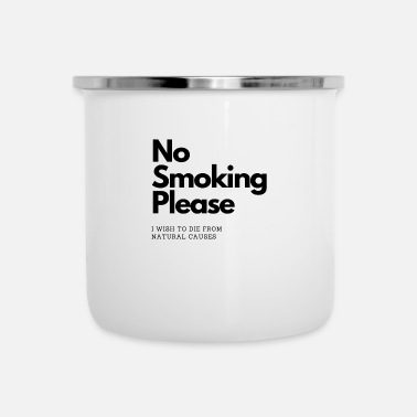 Witty No Smoking Please I wish to die from natural cause - Enamel Mug