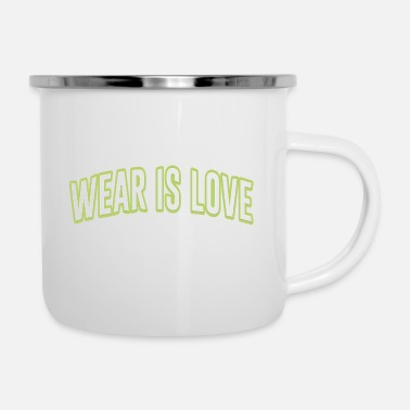 Wear wear is love - Enamel Mug