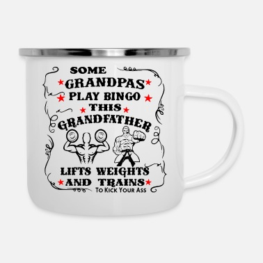Exercise This Grandfather Lifts Weights & Trains To Kick Yo - Enamel Mug