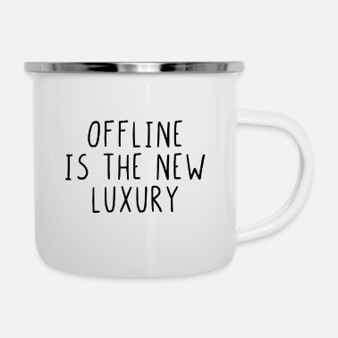 Luxury Offline is the new luxury - Enamel Mug