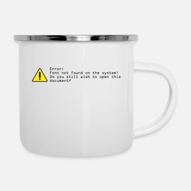 Font MISSING-FONT - Enamel Mug