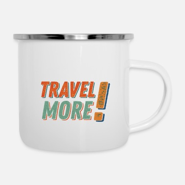 Travelling Travel more - Enamel Mug
