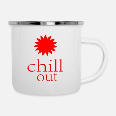 Chill Out chill out - Enamel Mug