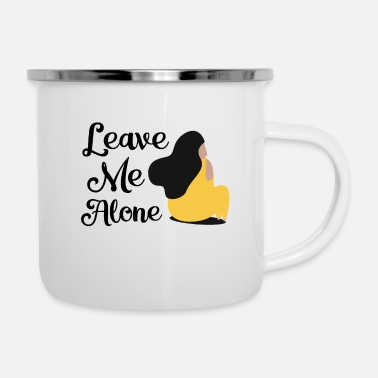 Leave Me Alone Woman T-shirt - Enamel Mug